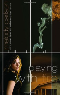 Playing with Fire - Melody Carlson