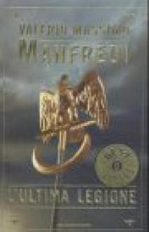 L'ultima legione - Valerio Massimo Manfredi