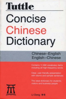 Tuttle Concise Chinese Dictionary: Chinese-English English-Chinese - Li Dong