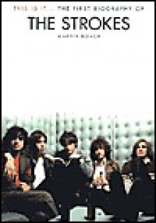 This Is It: The First Biography of the Strokes - Martin Roach