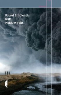 Irak. Piekło w raju - Paweł Smoleński