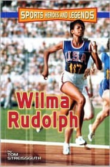 Wilma Rudolph (Sports Heroes and Legends) - Thomas Streissguth