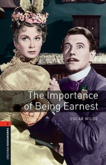 Oxford Bookworms Playscripts, New Edition: Level 2 (700 headwords) The Importance of Being Earnest - Oxford University Press