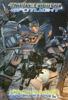 Transformers Spotlight: Soundwave - Simon Furman, Marcelo Matere