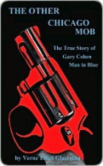 The Other Chicago Mob - Verne Elliot Glassman