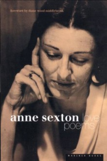 Love Poems - Anne Sexton, Diane Wood Middlebrook