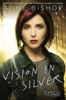 Vision in Silver - Anne Bishop