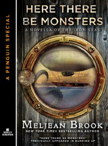 Here There Be Monsters - Meljean Brook