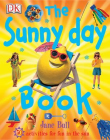 The Sunny Day Book - Jane Bull