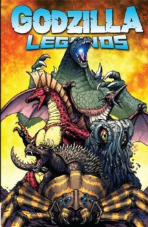 Godzilla Legends - Jeff Prezenkowski, Matt Frank, Bobby Curnow, Chris Mowry, Chris Scalf, Simon Gane, Mike Raicht, Art Adams, Jonathan Vankin