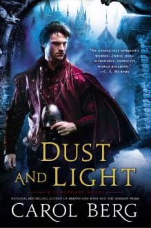Dust and Light: A Sanctuary Novel - Carol Berg