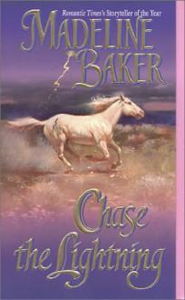 Chase the Lightning - Madeline Baker
