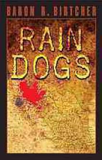 Rain Dogs - Baron R. Birtcher