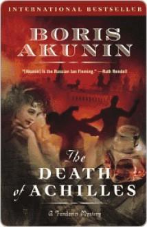 The Death of Achilles: A Novel - Boris Akunin