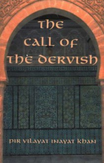Call of the Dervish - Pir Vilayat Inayat Khan