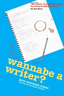 Wannabe a Writer? - Jane Wenham-Jones