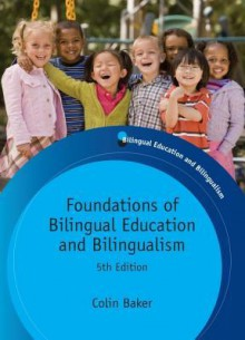 Foundations of Bilingual Education and Bilingualism: 5th Edition - Colin Baker