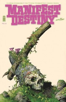 Manifest Destiny #2 - Chris Dingess, Owen Gieni