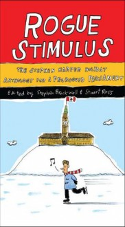 Rogue Stimulus: The Stephen Harper Holiday Anthology for a Prorogued Parliament - Stephen Brockwell