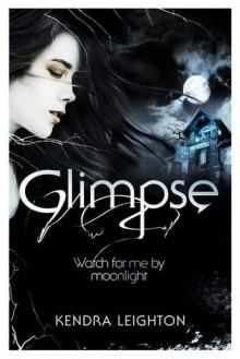 Glimpse - Kendra Leighton