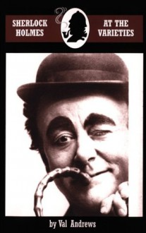 Sherlock Holmes at the Varieties - Val Andrews