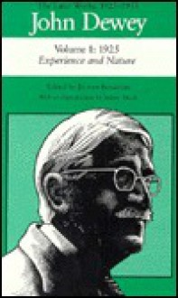 The Later Works of John Dewey, Volume 1, 1925 - 1953: 1925, Experience and Nature - John Dewey, Sidney Hook, Jo Ann Boydston