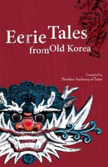 Eerie Tales from Old Korea - Brother Anthony of Taizé