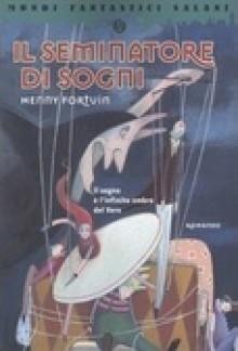 Il seminatore di sogni - Henny Fortuin, Stefano Beretta