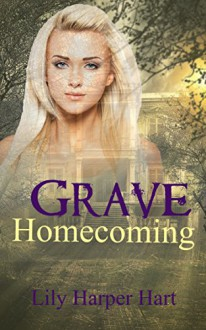 Grave Homecoming (A Maddie Graves Mystery Book 1) - Lily Harper Hart