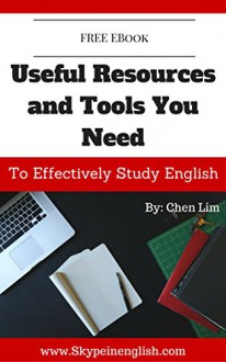 Useful Resources and Tools You Need To Effectively Study English - Chen Lim