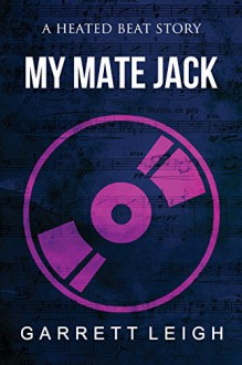 My Mate Jack (Heated Beat Book 1) - Garrett Leigh