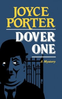 Dover One (Chief Inspector Wilfred Dover Novels) - Joyce Porter