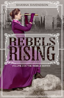 Rebels Rising - Shanna Swendson