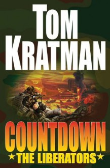 Countdown: The Liberators - Tom Kratman