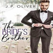 The Bride's Brother - J. P. Oliver,randi johnson