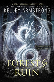 Forest of Ruin (Age of Legends Trilogy) - Kelley Armstrong