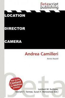 Andrea Camilleri - Lambert M. Surhone, Mariam T. Tennoe, Susan F. Henssonow
