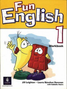 Fun English Level 1 (Fun English) - Jill Leighton, Izabella Hearn, Laura Sanchez Donovan