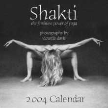 Shakti: The Art of Yoga - Victoria Davis