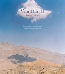 Vain ääni jää. Runoja Iranista - Jaakko Hämeen-Anttila