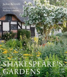 Shakespeare's Gardens - Andrew Lawson,Shakespeare Birthplace Trust,Jackie Bennett