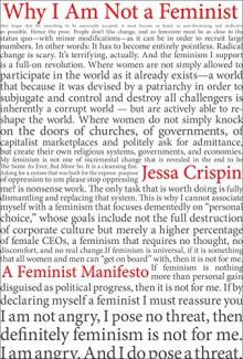 Why I Am Not A Feminist: A Feminist Manifesto - Jessa Crispin