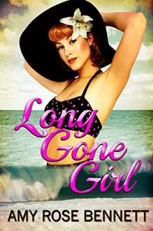 Long Gone Girl - Amy Rose Bennett