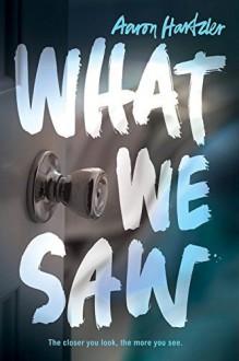 What We Saw Hardcover - September 22, 2015 - Aaron Hartzler