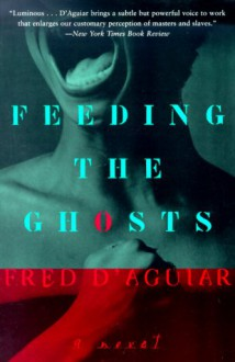 Feeding the Ghosts - Fred D'Aguiar