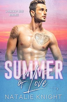 Summer of Love: A Runaway Bride Romance - Natalie Knight