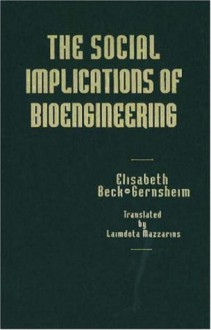 The Social Implications of Bioengineering - Elisabeth Beck-Gernsheim
