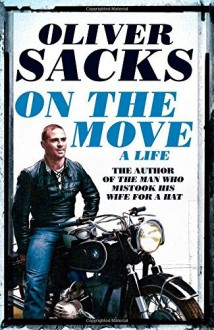 On the Move: A Life by Oliver Sacks (1-May-2015) Paperback - Oliver Sacks