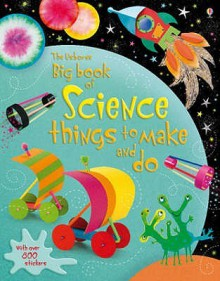 Big Book Of Science Things To Make And Do (Usborne Activities) - Leonie Pratt