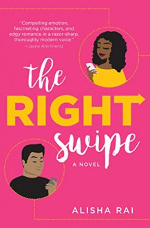 The Right Swipe (Modern Love #1) - Alisha Rai